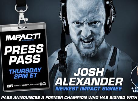 Josh Alexander & Returning Former Champion on IMPACT Wrestling Press Pass Podcast