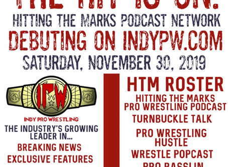 Hitting The Marks Podcast Network Is Coming To INDYPW.com Debuting November 30, 2019