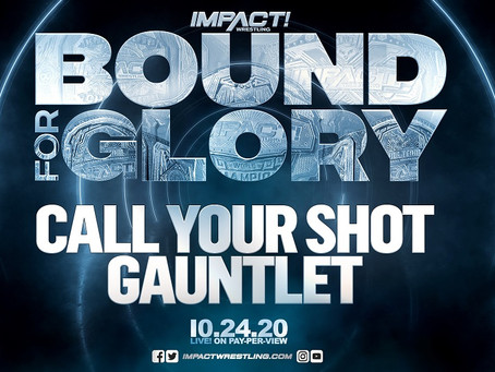 First 10 Entrants Into The BOUND FOR GLORY Call Your Shot Gauntlet Match On Oct. 24, Plus More!