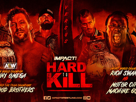 IMPACT Wrestling's Hard To Kill PPV Main Event: 'The Hottest Angle In Pro Wrestling Right Now.'