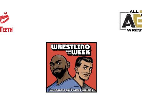 "Rooster Teeth And All Elite Wrestling Launch New Weekly Video Podcast: ""Wrestling With The Week"""