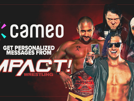 Receive a Personalized Video Message from Your Favorite IMPACT Stars on Cameo
