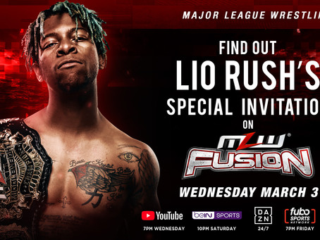 "Lio Rush's ""Special Invitation"" Announced For MLW FUSION"