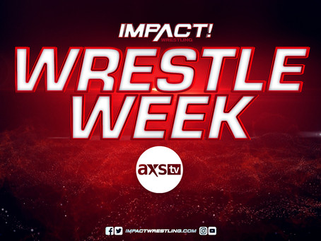 IMPACT Wrestling Announces Full Schedule Of Events For Wrestle Week, Beginning Oct. 18