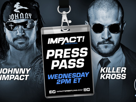 "IMPACT Wrestling Press Pass Podcast Featuring Johnny Impact & ""Killer"" Kross (Audio)"