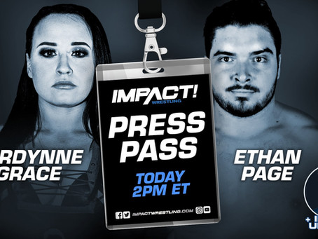 IMPACT Wrestling Press Pass Podcast Featuring Jordynne Grace & Ethan Page (Audio)