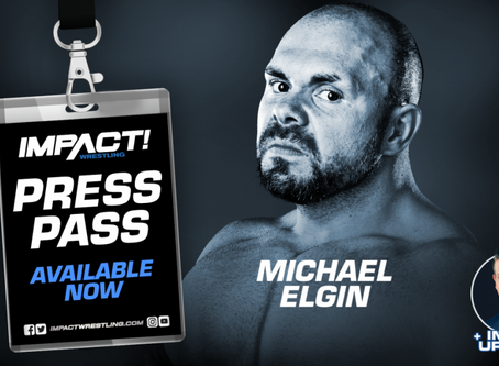 Big Michael Elgin On IMPACT Wrestling Press Pass Available Now