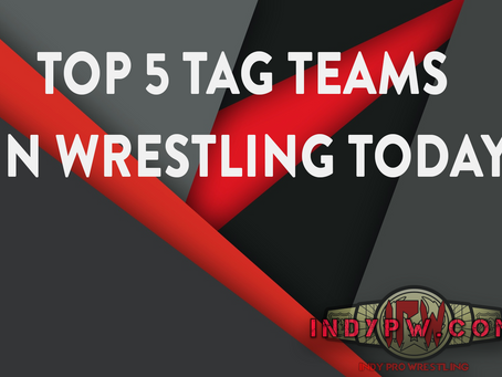 Indy Pro Wrestling's Top 5 Tag Teams