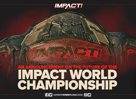An Announcement Regarding The Future Of IMPACT World Championship Is Coming Next Tuesday