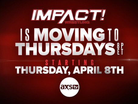 IMPACT Wrestling Moves To Thursday Nights On AXS TV, Starting April 8