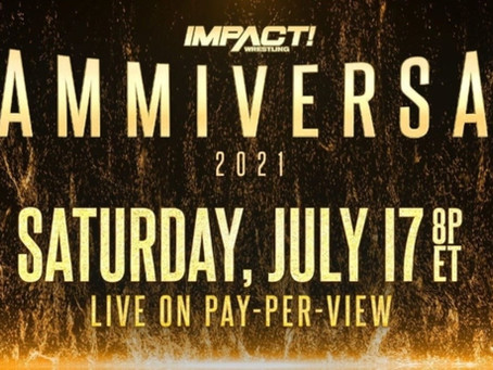 Live IMPACT Wrestling Slammiversary Results (2021)