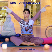 SHUT UP N CHILLOUT by Jessica Mentrup