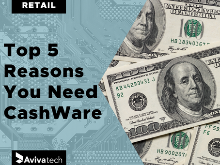 Top 5 Reasons You Need CashWare