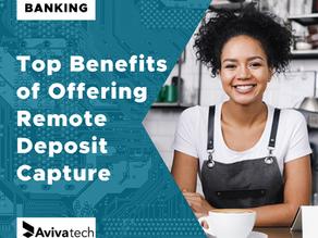 Top Benefits of Offering Remote Deposit Capture
