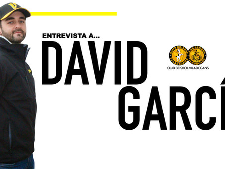 ENTREVISTA A DAVID GARCÍA – TÉCNICO DEL SUB 8 y SUB 10 DEL CLUB BEISBOL VILADECANS