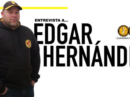 ENTREVISTA A EDGAR HERNÁNDEZ DIRECTOR TÉCNICO DEL CLUB BÉISBOL VILADECANS