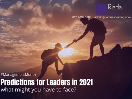 Predictions for Leaders in 2021 - what might you have to face?