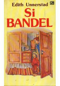 Resensi: Si Bandel (Edith Unnerstad)