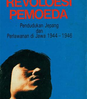 Resensi: Revolusi Pemoeda: Pendudukan Jepang dan Perlawanan di Jawa, 1944-1946 (Ben Anderson)