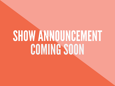 SHOW ANNOUNCEMENT.png