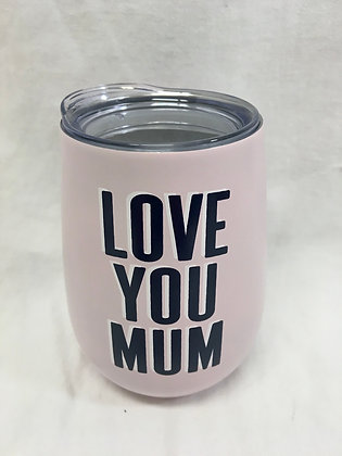 "Double walled pale pink ""love you mum"" wine tumbler"