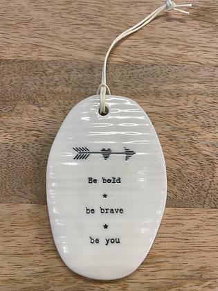 Oval ceramic be brave