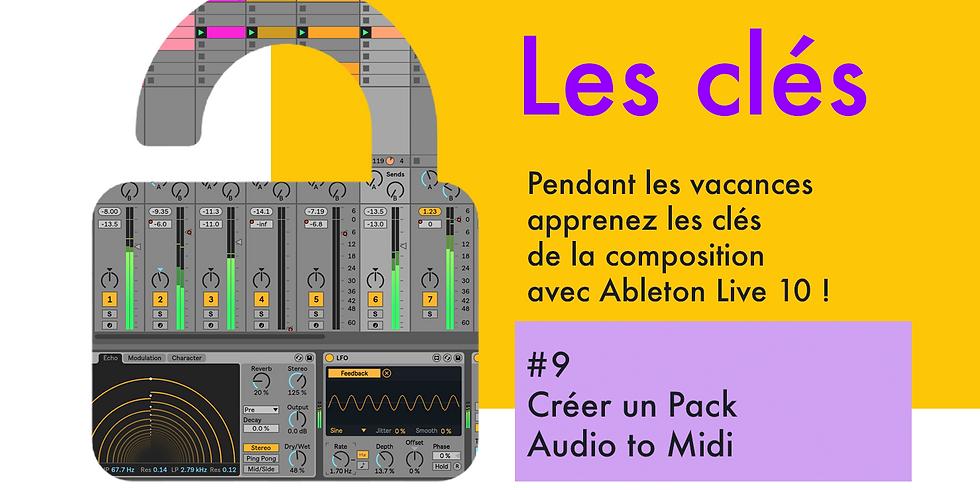 Les Clés #9 : Les Packs / Audio to MIDI