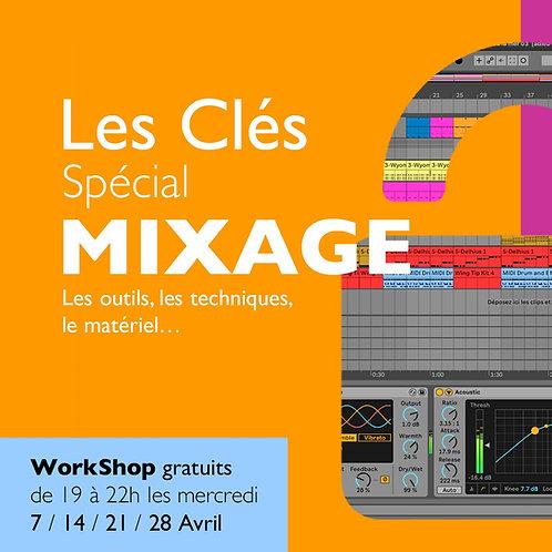 Les Clés spécial MIXAGE ( 4 workshops de 3h )