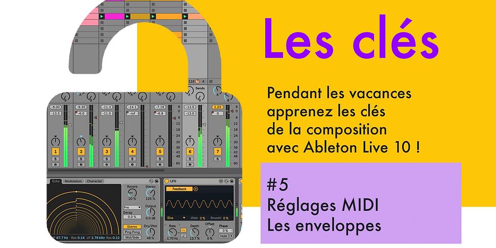 Les Clés #5 : Les préférences MIDI / Les enveloppes