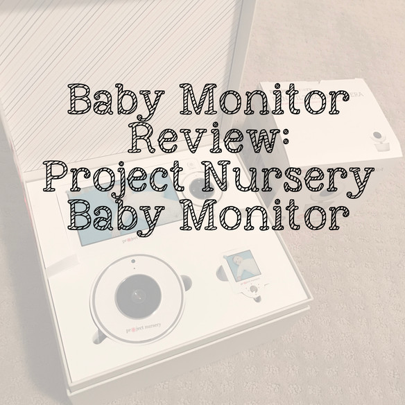 Project Nursery - Baby Monitor Review