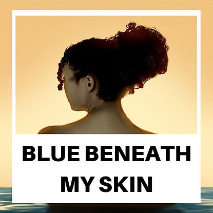 BLUE BENEATH MY SKIN.jpeg