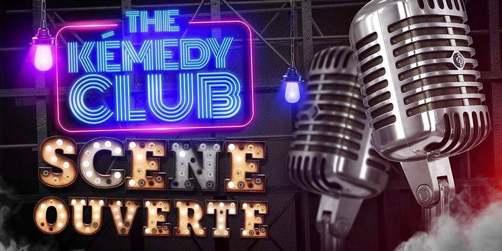 SCÈNE OUVERTE - KÉMEDY CLUB