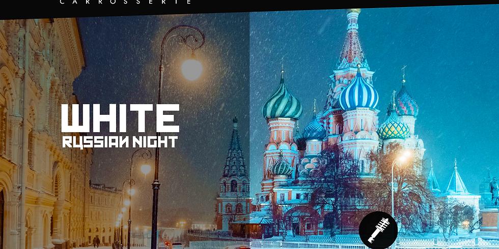 WHITE RUSSIAN NIGHT