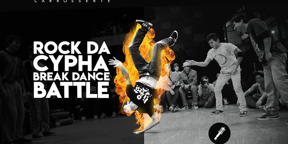 ROCK DA CYPHA - BREAK DANCE BATTLE