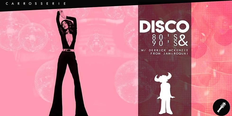 DISCO 80'S & 90'S W/ DERRICK MCKENZIE