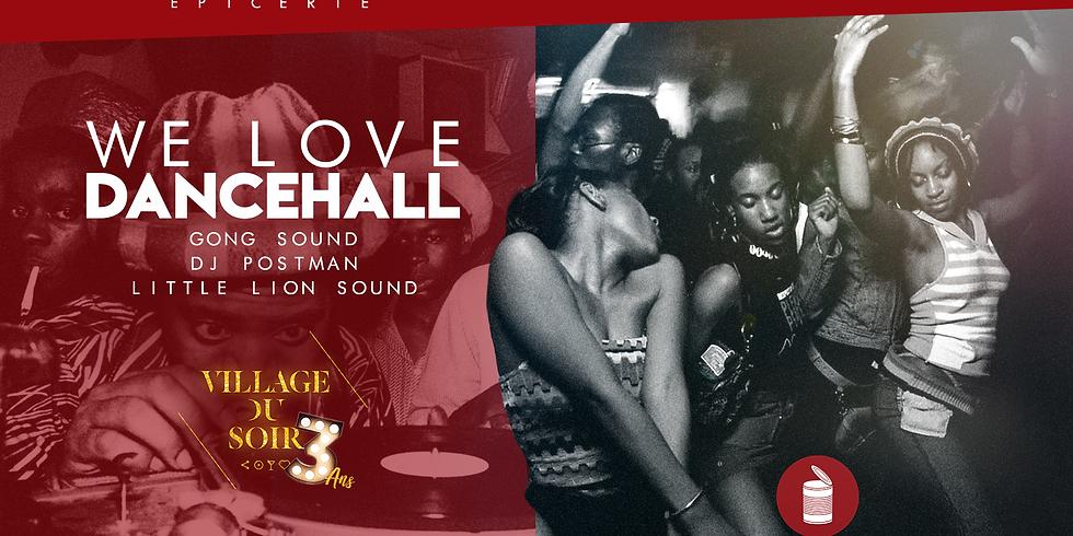 VILLAGE BIRTHDAY - WE LOVE DANCEHALL