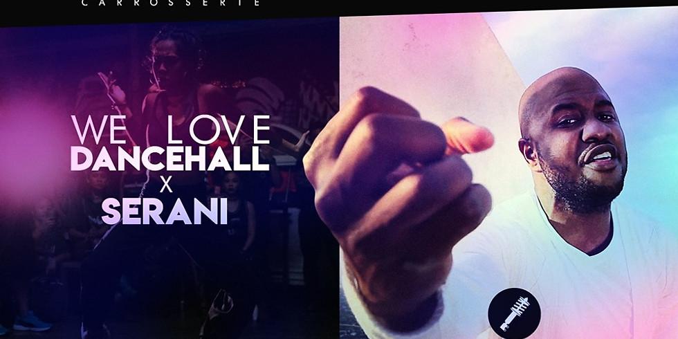 WE LOVE DANCEHALL  X SERANI