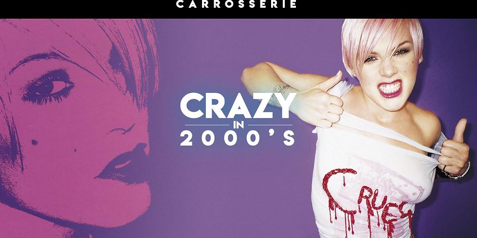 Crazy in 2000's