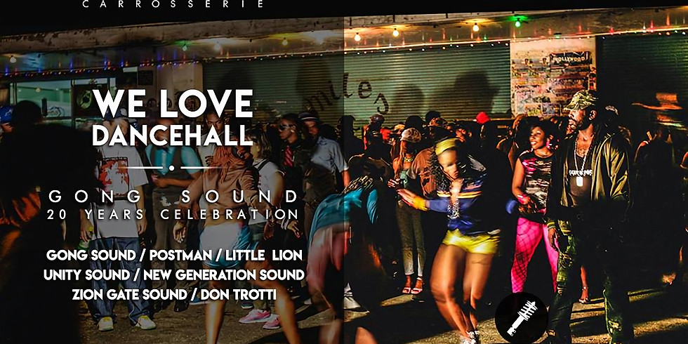 WE LOVE DANCEHALL - GONG SOUND 20 YEARS CELEBRATION