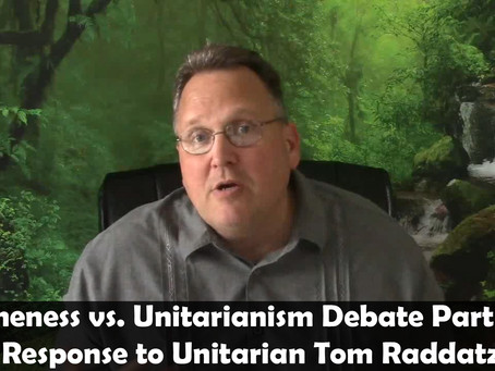 Oneness vs Unitarianism, Oneness Response to Tom Raddatz Part 2, 'The Preached Gospel of Jesus the A