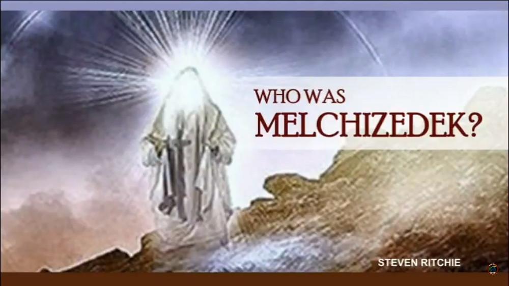 Who Was Melchizedek