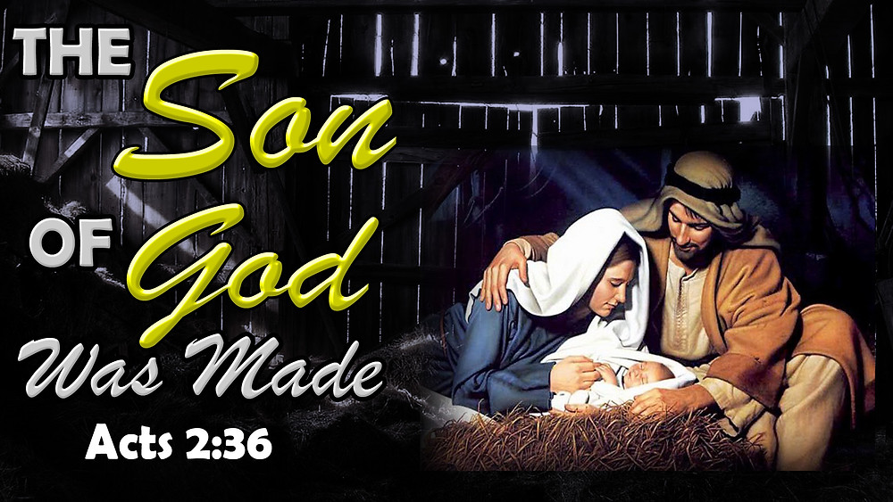 The Son of God was Made