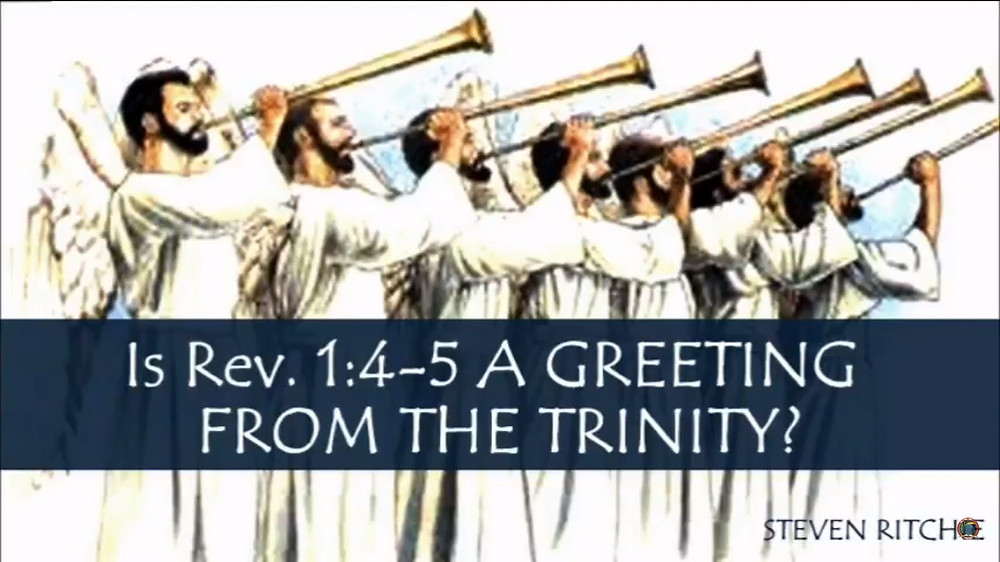 Is Rev. 1:4-5 A GREETING FROM THE TRINITY