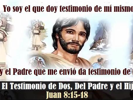 El Testimonio de Dos, Del Padre y el Hijo. (Juan 8:15-18)