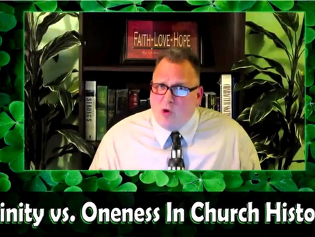 Trinity vs. Oneness (Modalism) In Church History, Response to Dr. Morrison, Christian History Part 1