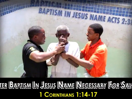 Is Water Baptism In Jesus Name Necessary For Salvation, 1 Corinthians 1:14-17