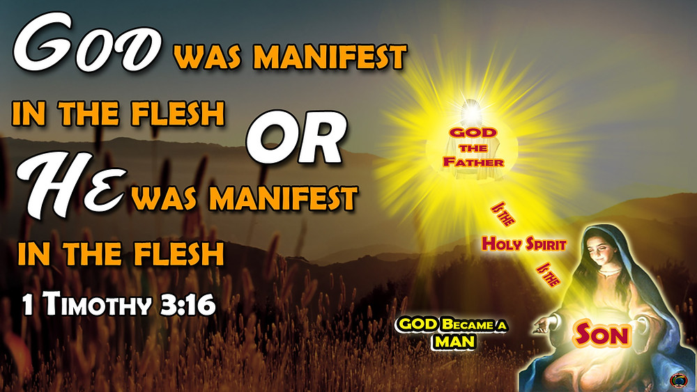 """""""God was manifest in the flesh"""" or """"He was manifest in the flesh"""", 1 Timothy 3:16"""