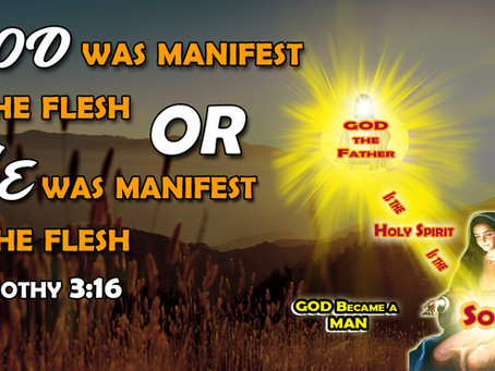 """God was manifest in the flesh"" or ""He was manifest in the flesh"", 1 Timothy 3:16"