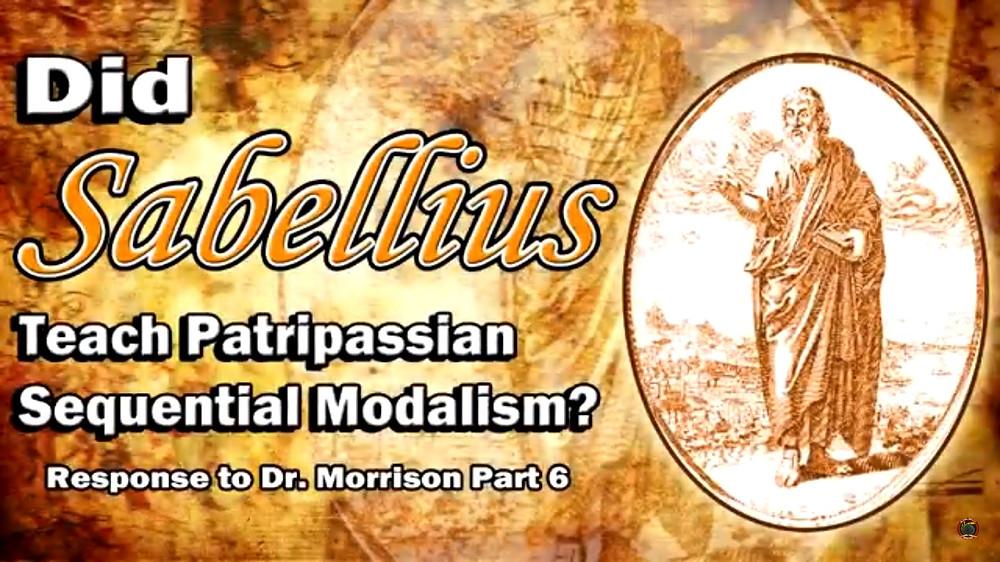 Did Sabellius Teach Patripassian Sequential Modalism
