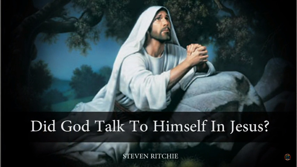 Did God Talk To Himself In Jesus